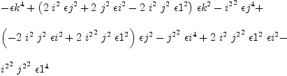 \label{eq68}\begin{array}{@{}l} \displaystyle -{{�� k}^{4}}+{{\left({2 \ {i^{2}}\ {{�� j}^{2}}}+{2 \ {j^{2}}\ {{�� i}^{2}}}-{2 \ {i^{2}}\ {j^{2}}\ {{�� 1}^{2}}}\right)}\ {{�� k}^{2}}}-{{{i^{2}}^{2}}\ {{�� j}^{4}}}+  \ \ \displaystyle {{\left(-{2 \ {i^{2}}\ {j^{2}}\ {{�� i}^{2}}}+{2 \ {{i^{2}}^{2}}\ {j^{2}}\ {{�� 1}^{2}}}\right)}\ {{�� j}^{2}}}-{{{j^{2}}^{2}}\ {{�� i}^{4}}}+{2 \ {i^{2}}\ {{j^{2}}^{2}}\ {{�� 1}^{2}}\ {{�� i}^{2}}}-  \ \ \displaystyle {{{i^{2}}^{2}}\ {{j^{2}}^{2}}\ {{�� 1}^{4}}}